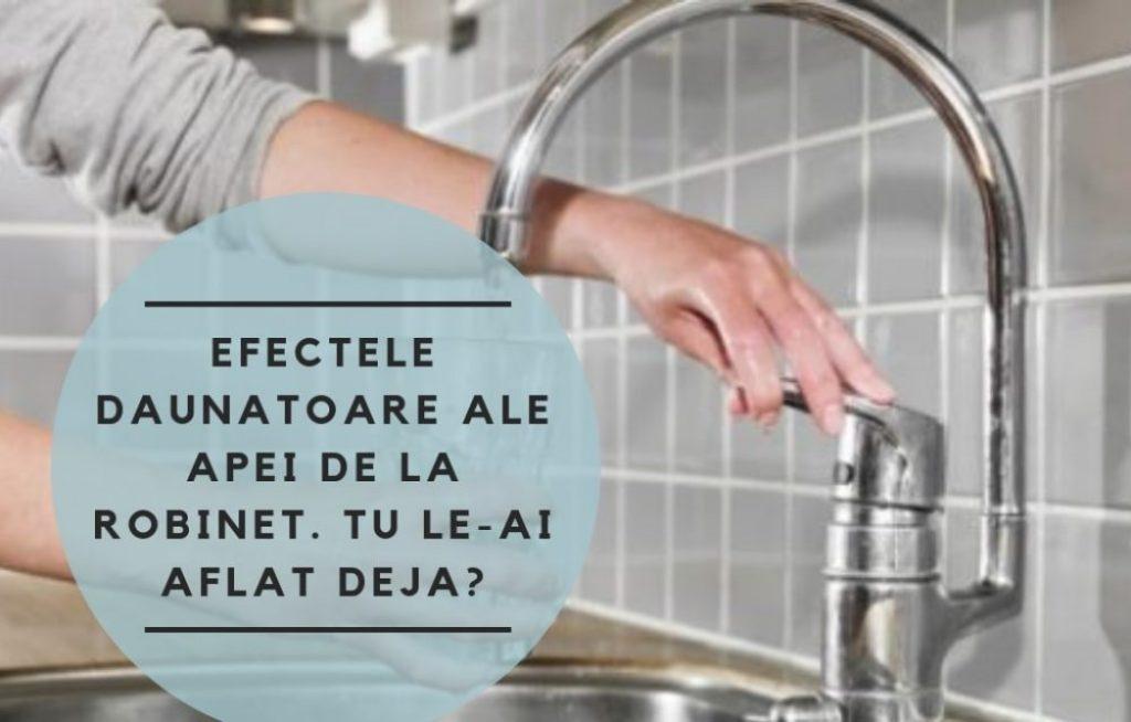 Efectele daunatoare ale apei dure, calcaroase de la robinet. Tu le-ai aflat deja?