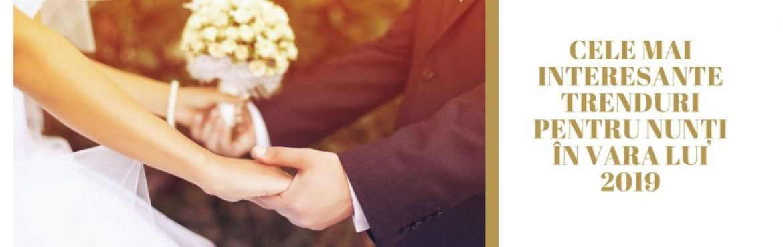 Cele mai interesante trenduri pentru nunți în vara lui 2019