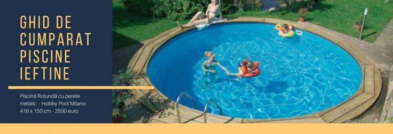 Oferte de piscine ieftine