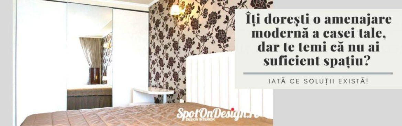 Îți dorești o amenajare modernă a casei tale, dar te temi că nu ai suficient spațiu?