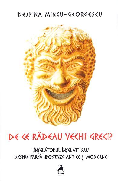 De ce radeau vechii greci? - Despina Mincu-Georgescu