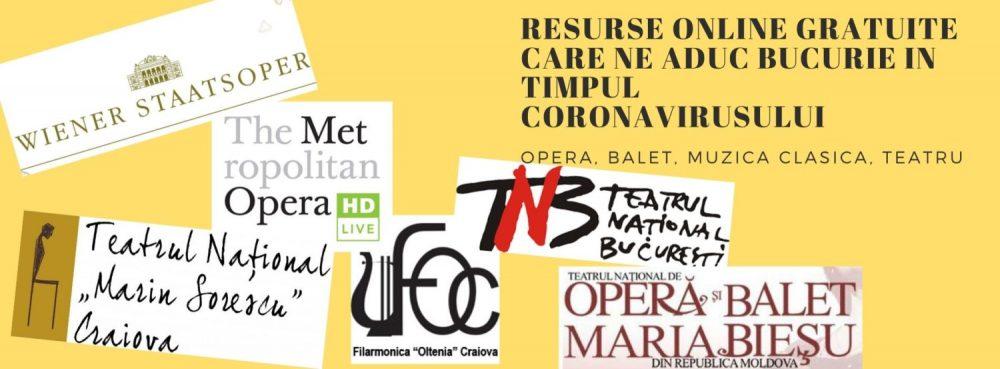 Resurse online gratuite care ne aduc bucurie in timpul coronavirusului. Opera, balet, muzica clasica, teatru
