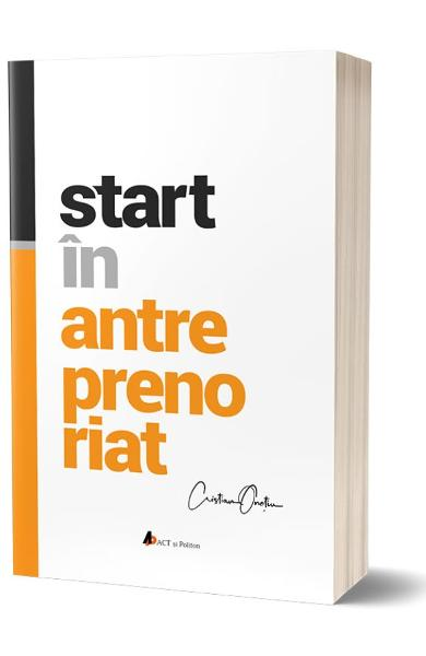 Start in antreprenoriat - Cristian Onetiu
