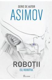 Robotii 1: Eu, Robotul - Asimov