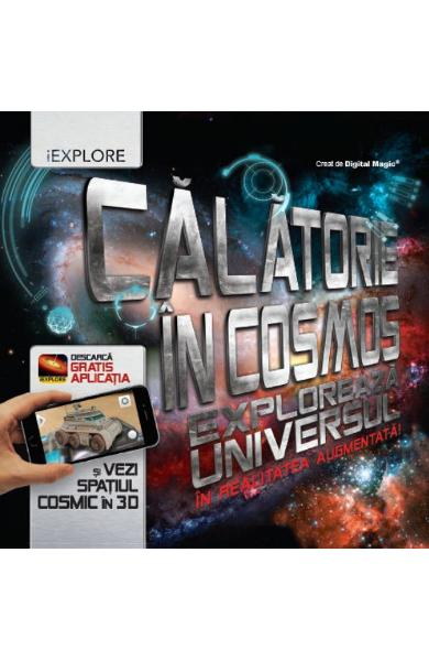 Calatorie in cosmos. Exploreaza universul in realitatea augmentata! - Caroline Rowlands