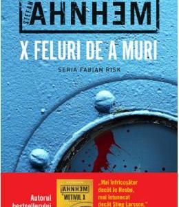 X feluri de a muri – Stefan Ahnhem