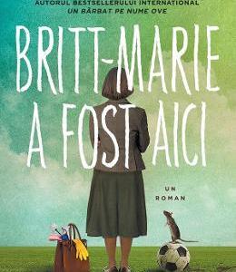 Britt-Marie a fost aici – Fredrik Backman