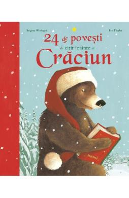 24 de povesti de citit inainte de Craciun - Brigitte Weninger, Eve Tharlet