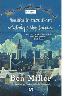 Noaptea in care l-am intalnit pe Mos Craciun - Ben Miller