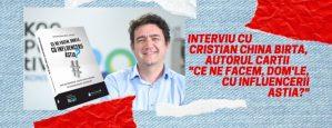 Interviu cu Cristian China Birta, autorul cartii Ce ne facem, dom'le, cu influencerii astia
