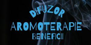 Difuzor aromaterapie. Beneficii