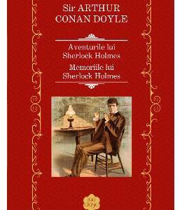 Aventurile lui Sherlock Holmes. Memoriile lui Sherlock Holmes - Sir Arthur Conan Doyle