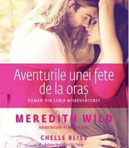 Aventurile unei fete de la oras - Meredith Wild
