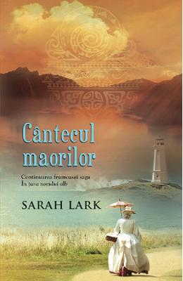 Cantecul maorilor - Sarah Lark