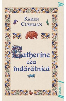 Catherine cea indaratnica (necartonat) - Karen Cushman