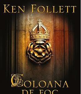 Coloana de foc - Ken Follett