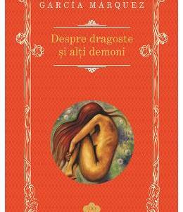 Despre dragoste si alti demoni - Gabriel Garcia Marquez