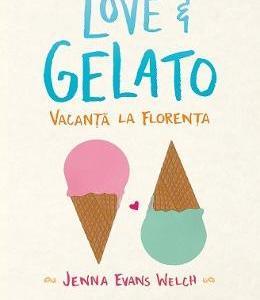 Love si Gelato. Vacanta la Florenta - Jenna Evans Welch