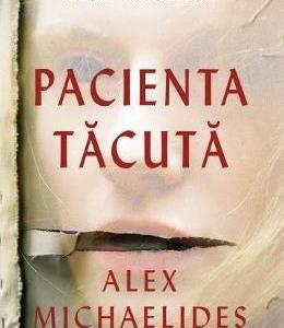 Pacienta tacuta - Alex Michaelides