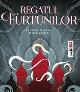 Regatul Furtunilor. Seria Grisha. Vol.2 - Leigh Bardugo