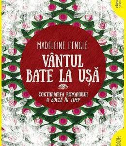 Vantul bate la usa - Madeleine L'Engle