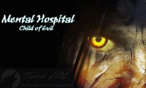 Mental Hospital 6 Child of Evil v1.04 FULL APK – TAM SÜRÜM Aktüel Hile