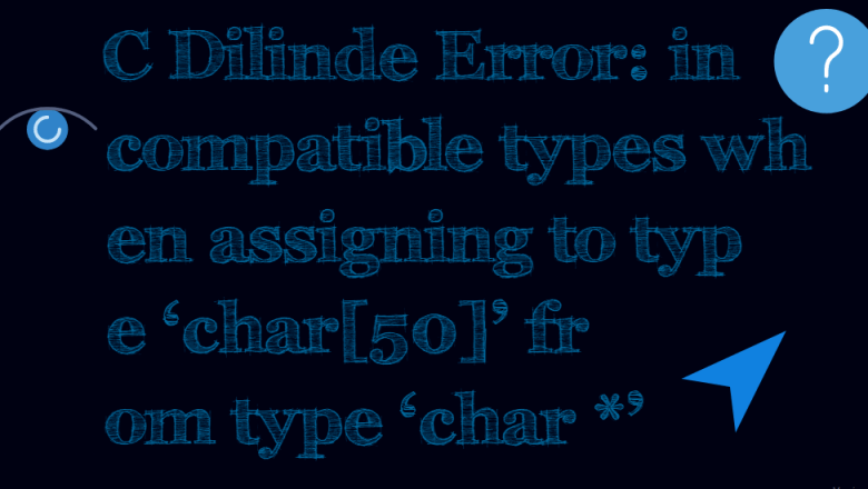 C Dilinde Error: incompatible types when assigning to type 'char[50]' from type 'char *'