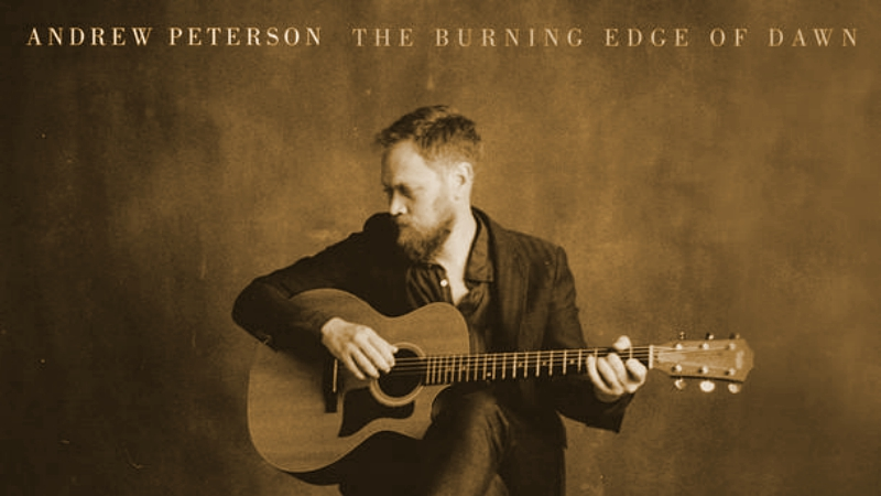 The Deep Dive: Andrew Peterson - The Burning Edge of Dawn.