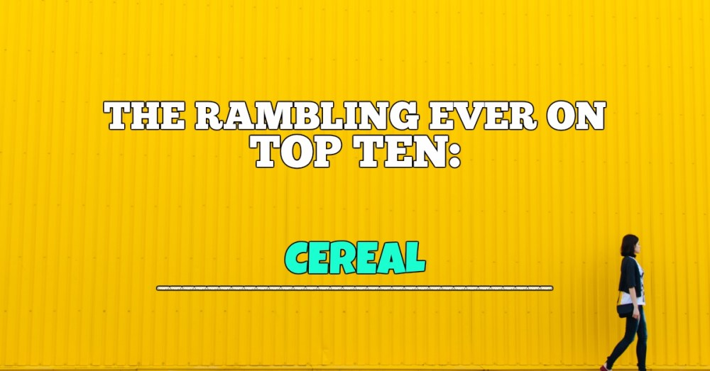 The Top Ten Cereals of All Time