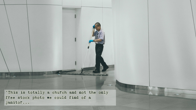 Five Ways to Become the Church Janitor's Worst Nightmare