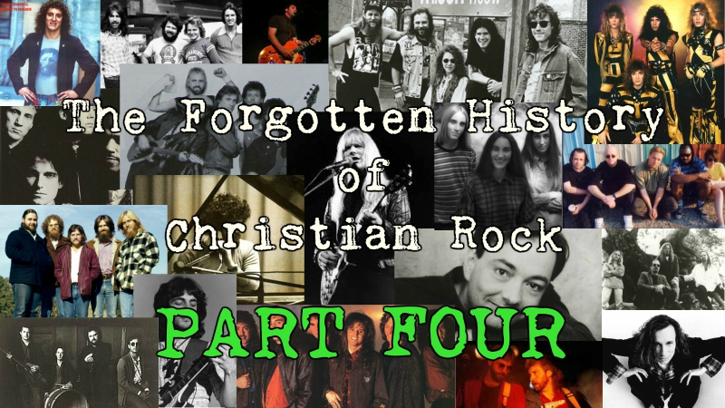 The Forgotten History of Christian Rock: Part Four