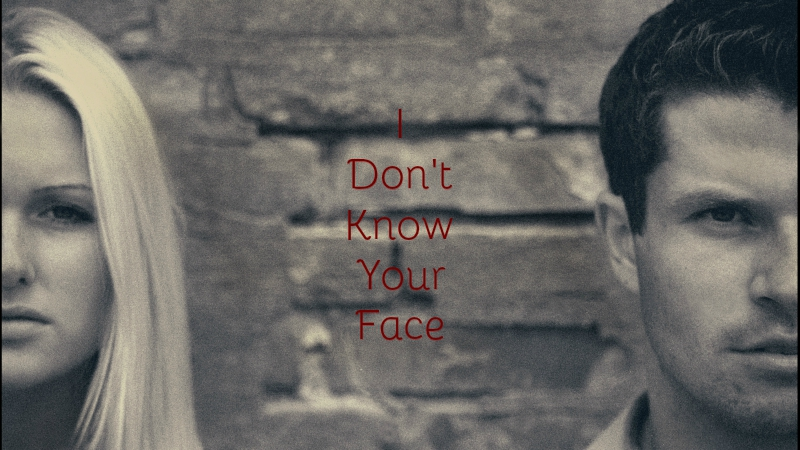 I Don't Know Your Face