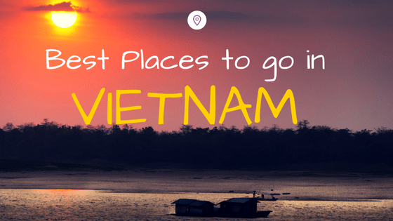 Beat Places to Visit in Vietnam