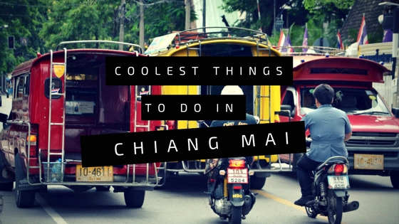 Coolest Things to do in Chiang Mai Thailand