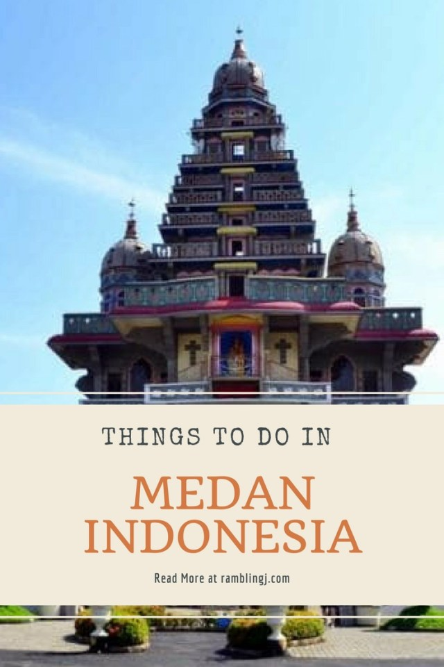 Things to do in Medan Indonesia pinterest