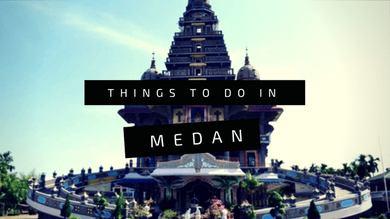 Things to do in Medan
