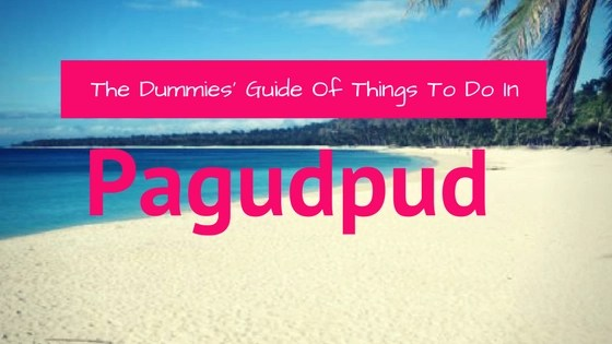 The Dummies' Guide Of Things To Do In Pagudpud Philippines