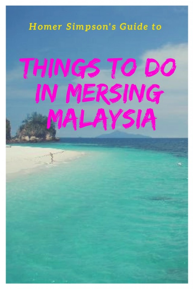 Homer Simpson's Guide to Things to Do in MersingMalaysia