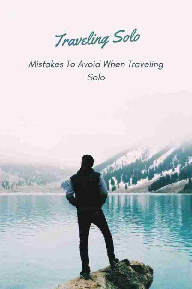 Mistakes To Avoid When Traveling Solo