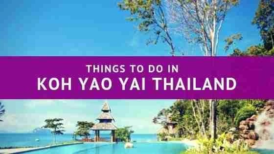 Things to do in Koh Yao Yai Thailand