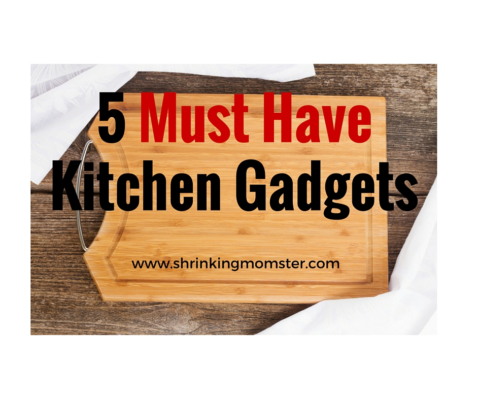 5 must have kitchen gadgets!