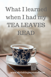 What I learned when I head my tea leaves read
