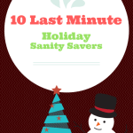 Top 10 Last Minute Holiday Sanity Savers