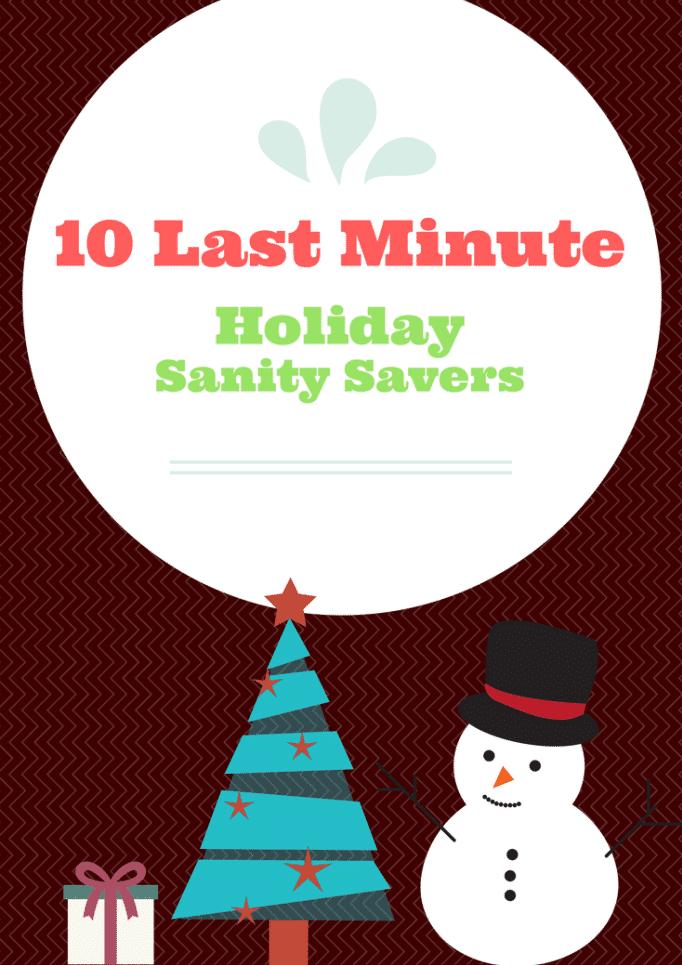 Top 10 Last Minute Holiday Sanity Savers