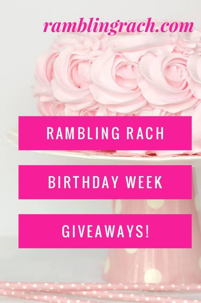 Rambling Rach birthday week giveaways!