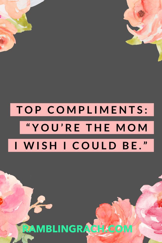 Is there anything better than a compliment about your parenting?