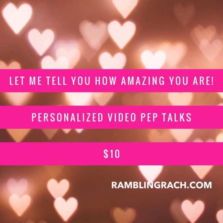 Hire me for a pep talk! For $10 I'll send you a hype video you can replay anytime you need some cheerleading.