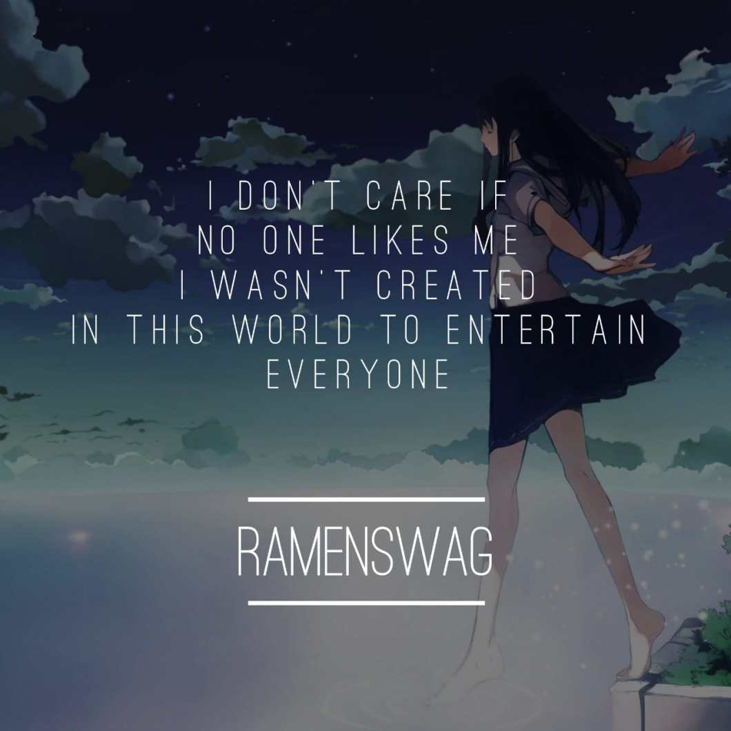 I Dont Care If No One Likes Me Quotes The Fiat Car