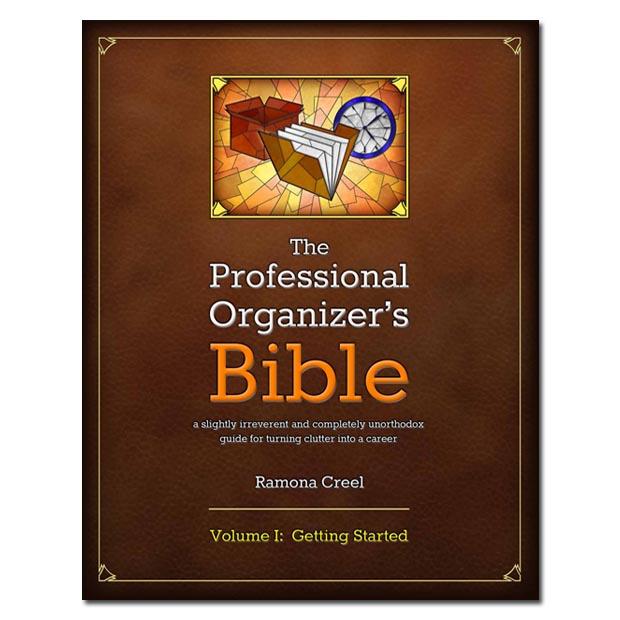 The Professional Organizers Bible Volume 1 RamonaCreel