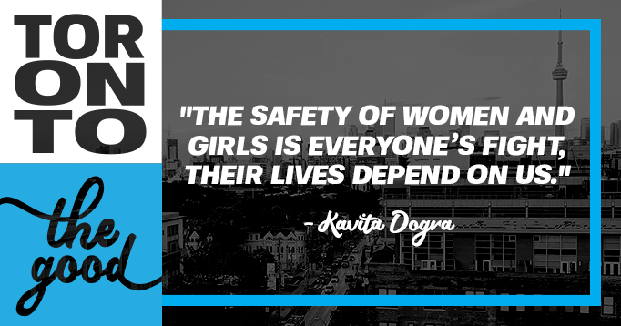 """The safety of women and girls is everyone's fight, their lives depend on us."" - Kavita Dogra"